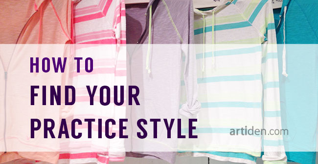 How to Find Your Practice Style