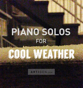 Piano Solos for Cold Weather