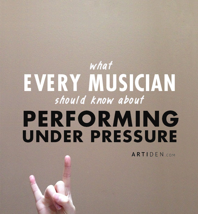 What Every Musician Should Know About Performing Under Pressure