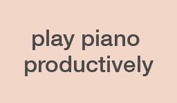 Play Piano Productively