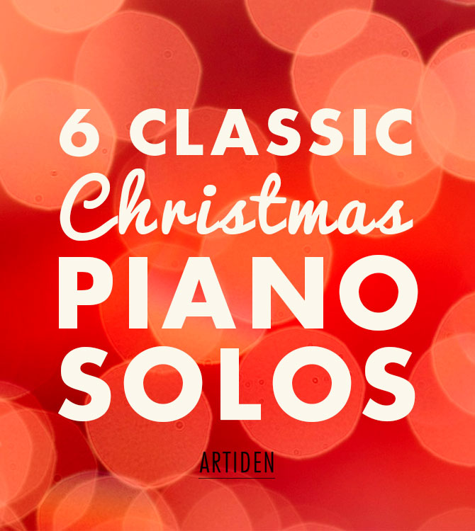 6 Classic Christmas Piano Solos