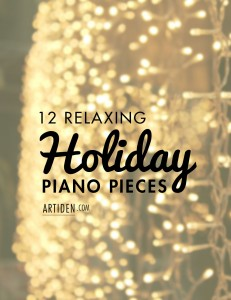 12 Relaxing Holiday Piano Pieces (and Sheet Music)