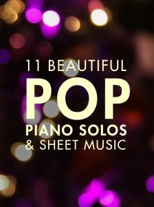 11 Beautiful Pop Piano Solos & Sheet Music